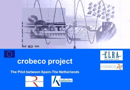 Crobeco project The Pilot between Spain-The Netherlands.