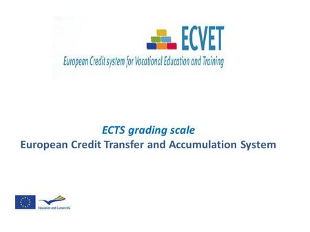 ECTS grading scale European Credit Transfer and Accumulation System.