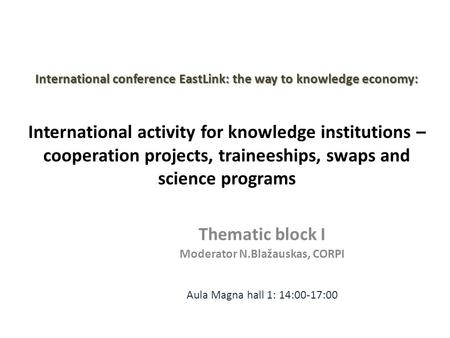 International conference EastLink: the way to knowledge economy: International conference EastLink: the way to knowledge economy: International activity.