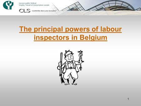1 The principal powers of labour inspectors in Belgium.