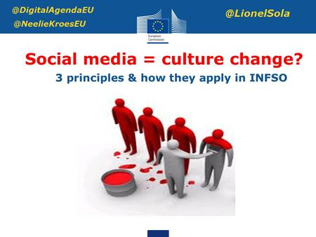Social media =  @LionelSola 3 principles & how they apply in INFSO.
