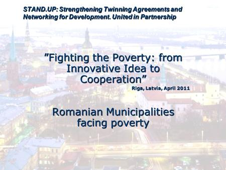 "STAND.UP: Strengthening Twinning Agreements and Networking for Development. United in Partnership ""Fighting the Poverty: from Innovative Idea to Cooperation"""
