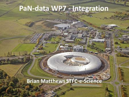 PaN-data WP7 - Integration Brian Matthews STFC-e-Science.