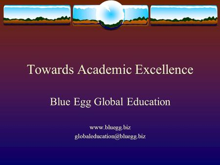 Towards Academic Excellence Blue Egg Global Education