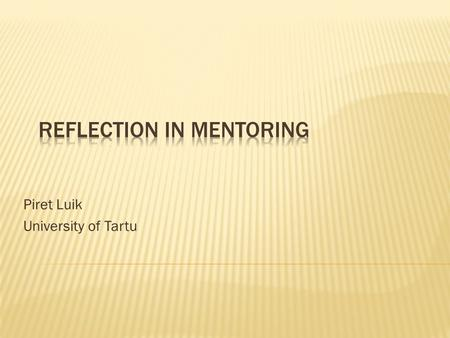 Piret Luik University of Tartu.  … from mistakes?  … from experiences?
