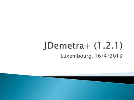 Luxembourg, 16/4/2013.  Data providers  IT improvements  Methodological improvements.