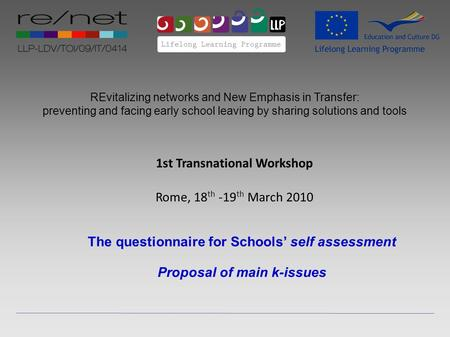 REvitalizing networks and New Emphasis in Transfer: preventing and facing early school leaving by sharing solutions and tools 1st Transnational Workshop.