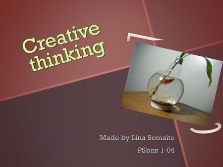 Creative thinking Made by Lina Somaite PSbns 1-04.