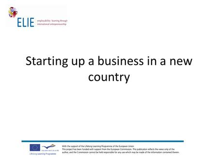 Starting up a business in a new country. Are you familiar with other cultures? (Cross-cultural skills) How to develop my entrepreneurial skills? (Entrepreneurial.