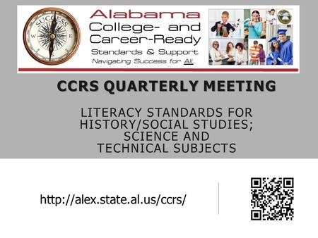 CCRS QUARTERLY MEETING CCRS QUARTERLY MEETING LITERACY STANDARDS FOR HISTORY/SOCIAL STUDIES; SCIENCE AND TECHNICAL SUBJECTS