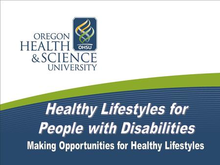 Willi Horner-Johnson, PhD Angela Weaver, M.Ed Oregon Office on Disability and Health Center on Community Accessibility OIDD / OHSU Presented by:
