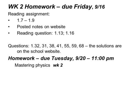 WK 2 Homework – due Friday, 9/16