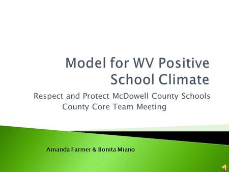 Respect and Protect McDowell County Schools County Core Team Meeting Amanda Farmer & Bonita Miano.