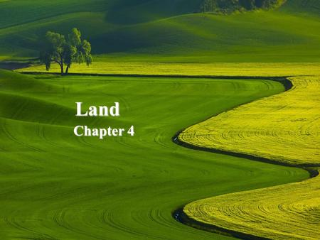Land Chapter 4. Section 1 Distinguish between urban and rural land. Describe three major ways in which humans use land. Explain the concept of ecosystem.
