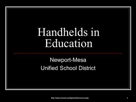 1 Handhelds in Education Newport-Mesa Unified School District.