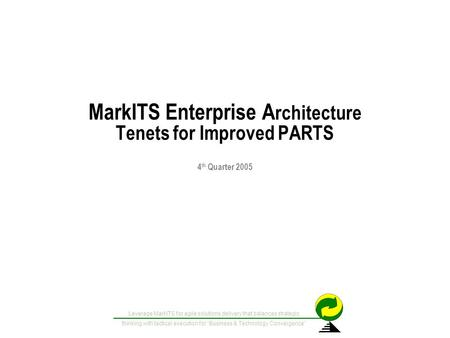 "Leverage MarkITS for agile solutions delivery that balances strategic thinking with tactical execution for ""Business & Technology Convergence"" MarkITS."