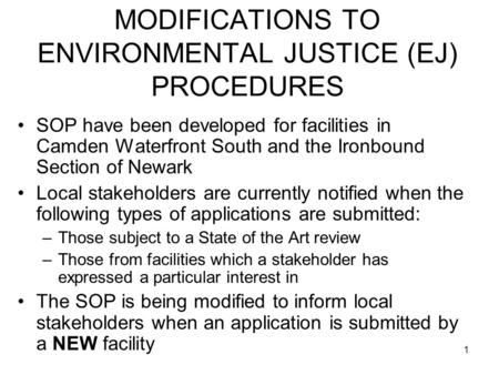 1 MODIFICATIONS TO ENVIRONMENTAL JUSTICE (EJ) PROCEDURES SOP have been developed for facilities in Camden Waterfront South and the Ironbound Section of.