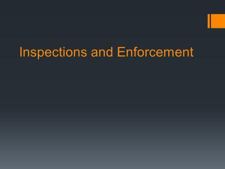 Inspections and Enforcement. Background Information.