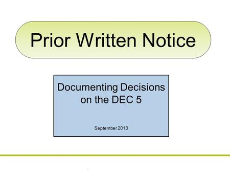 Prior Written Notice Documenting Decisions on the DEC 5 September 2013.