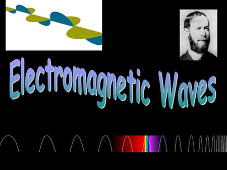 EM waves are transverse waves Journal Entry Essential Questions How are electromagnetic waves and mechanical wave alike and different? What are.