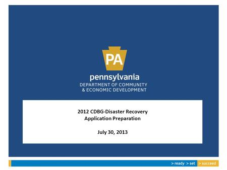 2012 CDBG-Disaster Recovery Application Preparation July 30, 2013.