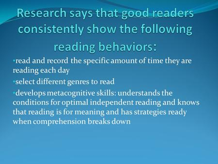 Read and record the specific amount of time they are reading each day select different genres to read develops metacognitive skills: understands the conditions.