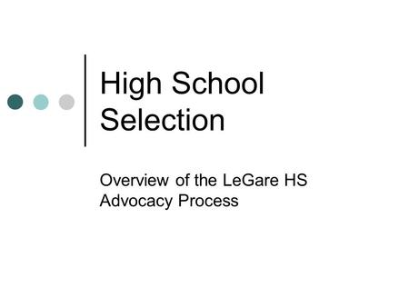 Overview of the LeGare HS Advocacy Process