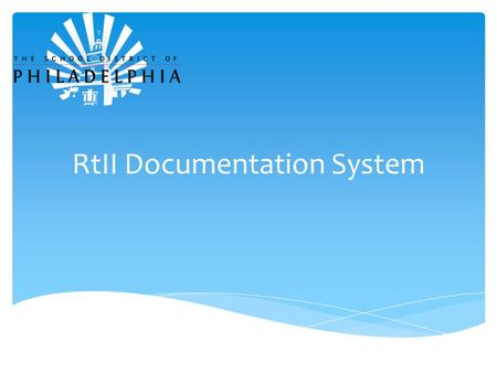 RtII Documentation System.  RtII Process – Brief Overview  Procedures to Enter Group Plan  Tasks / Progress Monitoring  Editing Group Plans  Closing.