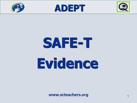 ADEPT www.scteachers.org 1 SAFE-T Evidence. SAFE-T 2 Your SAFE-T Guide Who is becoming your your new best friend?