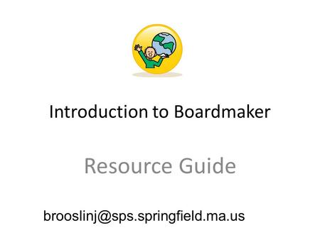 Introduction to Boardmaker Resource Guide