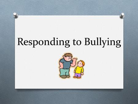 Responding to Bullying. Texas House Bill 1942 O Texas House Bill 1942 was passed to address how schools must make their campuses safer for all students.