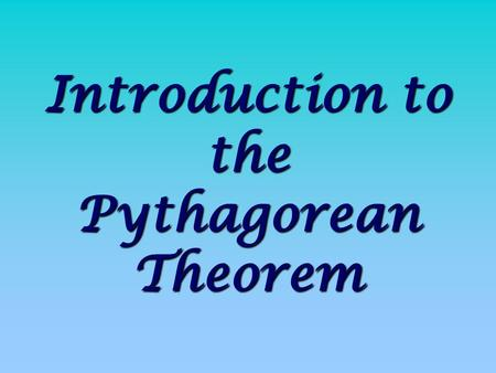 Introduction to the Pythagorean Theorem. HOW IS THE PYTHAGOREAN THEOREM USED IN EVERYDAY LIFE?  The access ramp will be covered with an all-weather carpet.