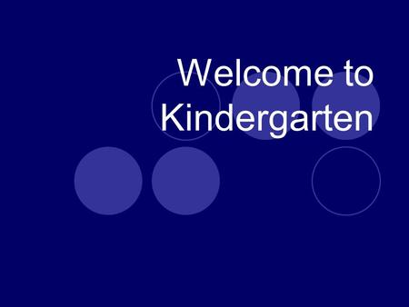 Welcome to Kindergarten. Keeping In Touch With The School Phone: 384-4371 Fax: 384-7217   Web Page: