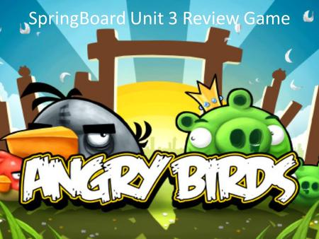 SpringBoard Unit 3 Review Game. Please select a Team. 1. 2. 3. 4. 5.