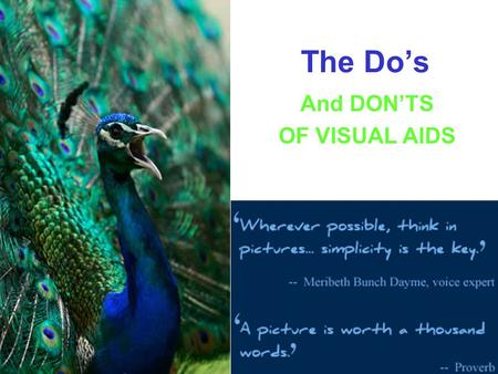 The Do's And DON'TS OF VISUAL AIDS. Two Main Purposes of Visual Aids 1.To enhance presentation 2.See #1.