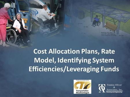 Cost Allocation Plans, Rate Model, Identifying System Efficiencies/Leveraging Funds.