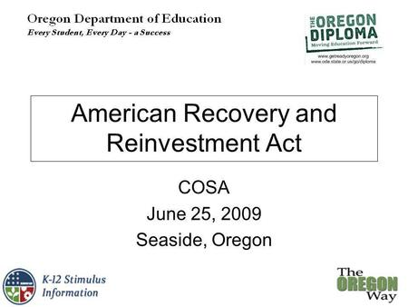 American Recovery and Reinvestment Act COSA June 25, 2009 Seaside, Oregon.