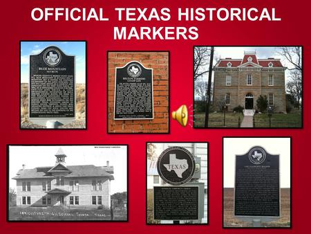 OFFICIAL TEXAS HISTORICAL MARKERS Marker History.