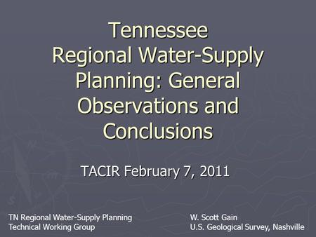 TN Regional Water-Supply Planning Technical Working Group Tennessee Regional Water-Supply Planning: General Observations and Conclusions TACIR February.