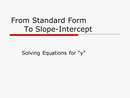 From Standard Form To Slope-Intercept