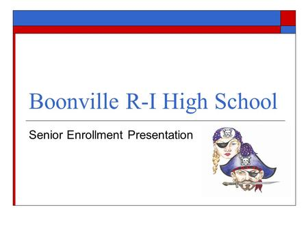 Boonville R-I High School Senior Enrollment Presentation.