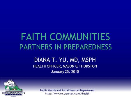 Public Health and Social Services Department  FAITH COMMUNITIES PARTNERS IN PREPAREDNESS DIANA T. YU, MD, MSPH HEALTH.