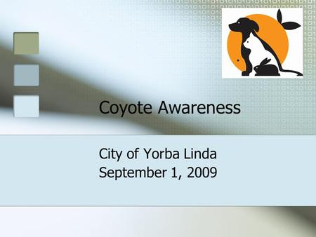 Coyote Awareness City of Yorba Linda September 1, 2009.