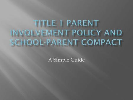 A Simple Guide.  Title one is a Federal program for the funding of education.  Yearly meeting must be held to discuss current Title 1 programs  Child.
