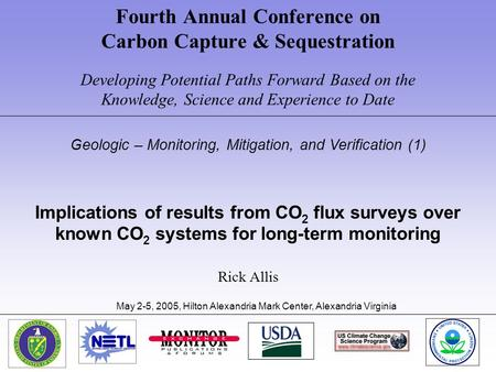 Fourth Annual Conference on Carbon Capture & Sequestration Developing Potential Paths Forward Based on the Knowledge, Science and Experience to Date Geologic.