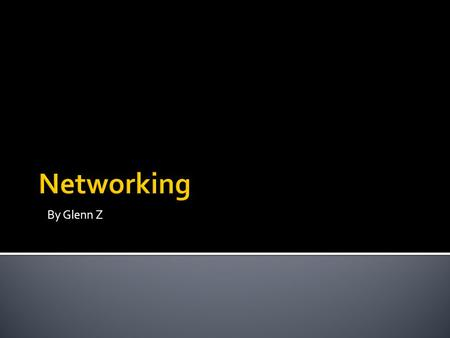 By Glenn Z.  A network is 2 or more computers connected to each other.