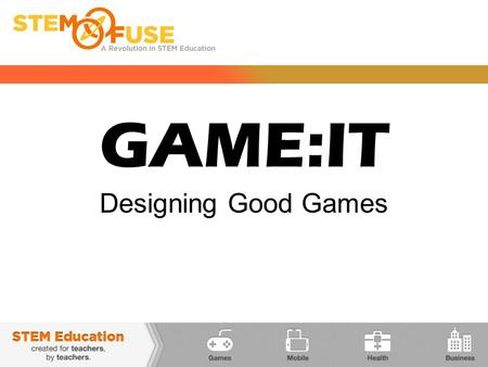 GAME:IT Designing Good Games. Question: What makes a computer game a game? A computer game is a software program in which one or more players make decisions.