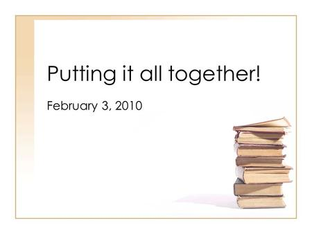 Putting it all together! February 3, 2010. Research Based Reading Materials $120,000.00.