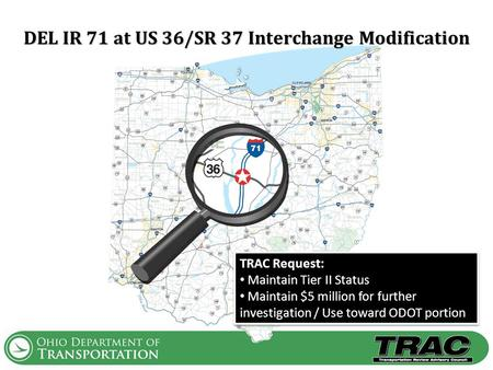 TRAC Request: Maintain Tier II Status Maintain $5 million for further investigation / Use toward ODOT portion TRAC Request: Maintain Tier II Status Maintain.