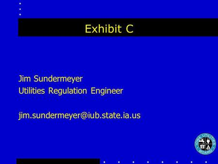 Exhibit C Jim Sundermeyer Utilities Regulation Engineer